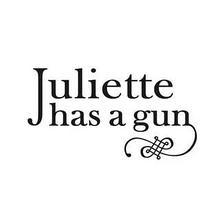 Julliette Has A Gun