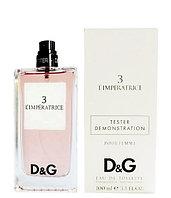 "D&G ""Anthology L`Imperatrice 3"" 100ml тестер"