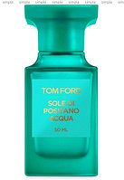 Tom Ford Sole di Positano Acqua парфюмированная вода объем 100 мл (ОРИГИНАЛ)