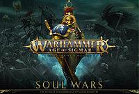 Age of Sigmar: Soul Wars (Эра Сигмара: Войны душ) (Eng.)