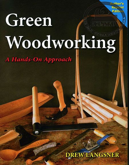 Книга *Green Woodworking: A Hands-on Approach*, Drew Langsner