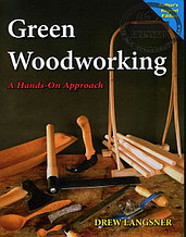 Книга *Green Woodworking: A Hands-on Approach*, Drew Langsner