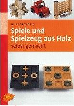 Книга *Spiele und Spielzeug aus Holz selbst gemacht*, Willi Brokbals,