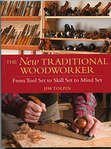 Книга *The New Traditional Woodworker*, Jim Tolpin,