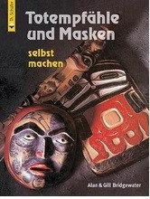 Книга *Totempfahle und Masken selbst machen*