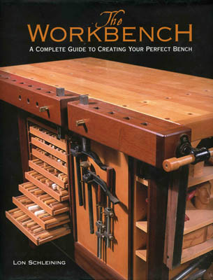 Книга *The Workbench. A complete guide to creating your perfect bench*, Lon Schleining
