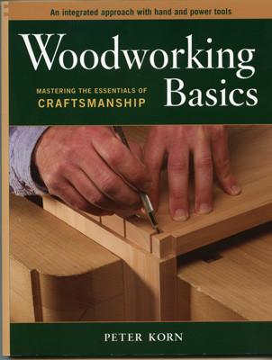 Книга *Woodworking Basics*, Peter Korn
