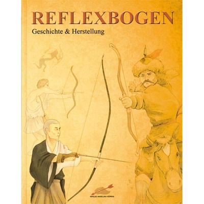 Книга *Reflexbogen, Geschichte und Herstellung*,