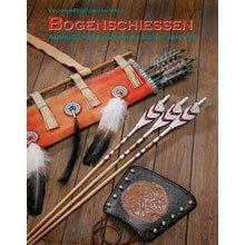 Книга *Bogenschiessen - Ausrustung, Zubehor, selbst gemacht*, Volkmar Hubschmann