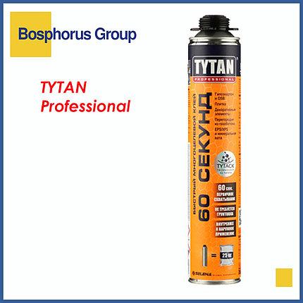 Пено-клей TYTAN ПРОФ 60 сек, быстрый, универсальный, фото 2
