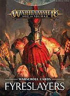 Fyreslayers: Warscroll Cards (Огнеубийцы: Боевые свитки)