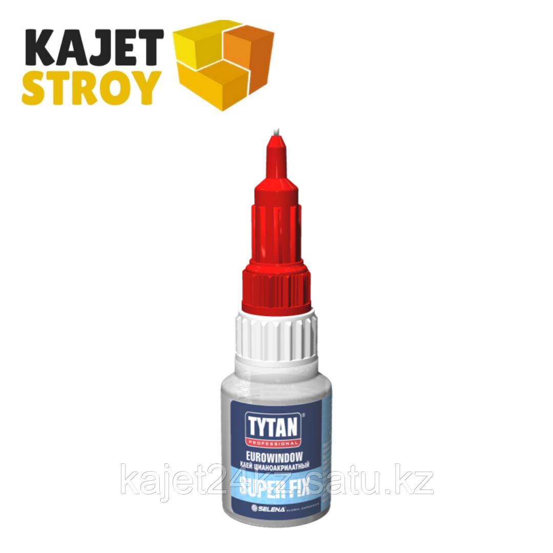 Tytan Professional  EUROWINDOW Клей цианоакрилатный Super Fix 20 гр (РФ)
