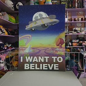 Постер I want to Believe - Рик и Морти