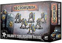 Necromunda: Palanite subjugators patrol (Некромунда: Патруль Палантинов-покорителей)