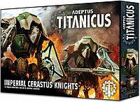 """Adeptus Titanicus: Cerastus Knights (Адептус Титаникус: Рыцари """"Церастус"""")"""