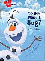 FROZEN: OLAF DO YOU WANT A HUG?