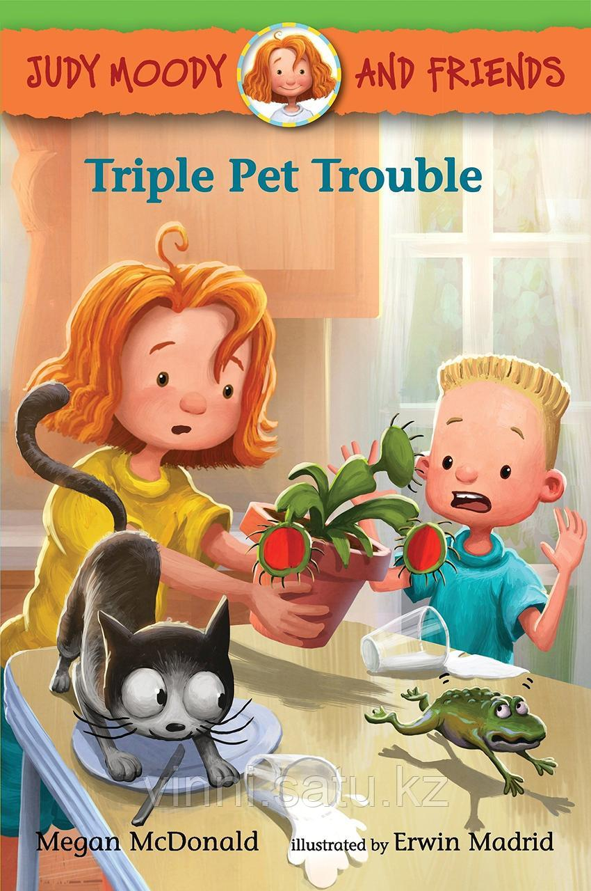 JUDY MOODY AND FRIENDS: TRIPLE PET TROUBLE - фото 3