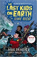 LAST KIDS ON EARTH AND THE COSMIC BEYOND (BOOK 4)