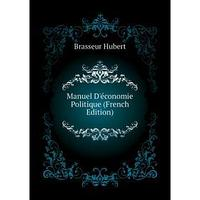 Manuel D'conomie Politique (French Edition). Brasseur Hubert