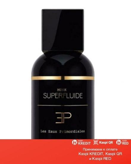 Les EAUX Primordiales Musk Superfluide парфюмированная вода объем 100 мл тестер(ОРИГИНАЛ)