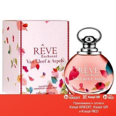 Van Cleef & Arpels Reve Enchante парфюмированная вода объем 100 мл Тестер (ОРИГИНАЛ)