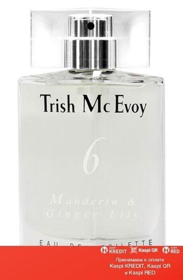 Trish McEvoy No6 Mandarin & Ginger Lily парфюмированная вода объем 50 мл (ОРИГИНАЛ)