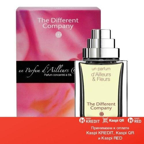 The Different Company d`Ailleurs & Fleurs парфюмированная вода объем 90 мл (ОРИГИНАЛ)