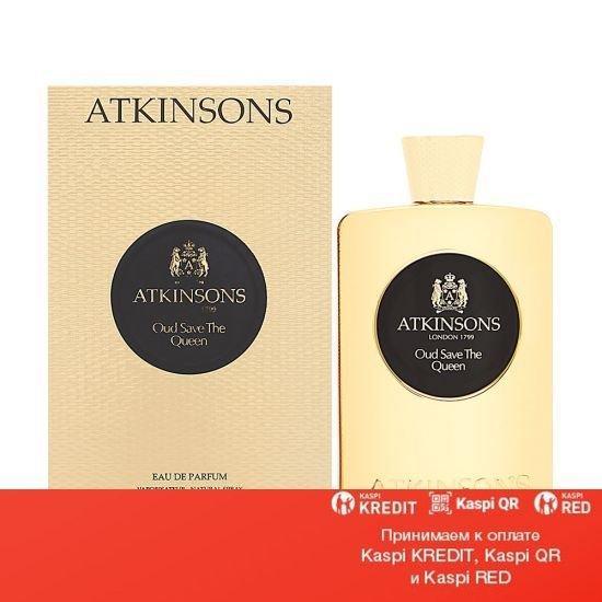 Atkinsons Oud Save The Queen парфюмированная вода объем 100 мл(ОРИГИНАЛ)