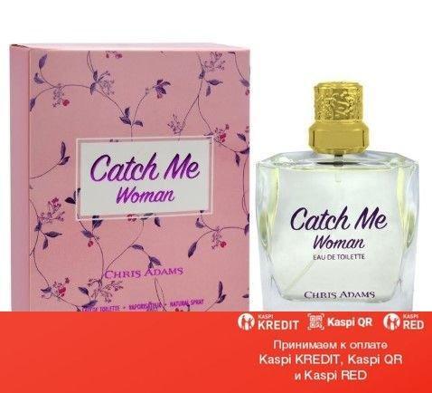 Chris Adams Catch Me Woman туалетная вода объем 100 мл(ОРИГИНАЛ)