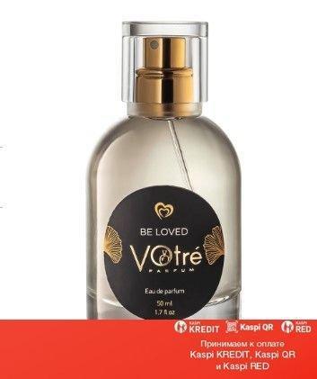 Votre Be Loved парфюмированная вода объем 50 мл(ОРИГИНАЛ)