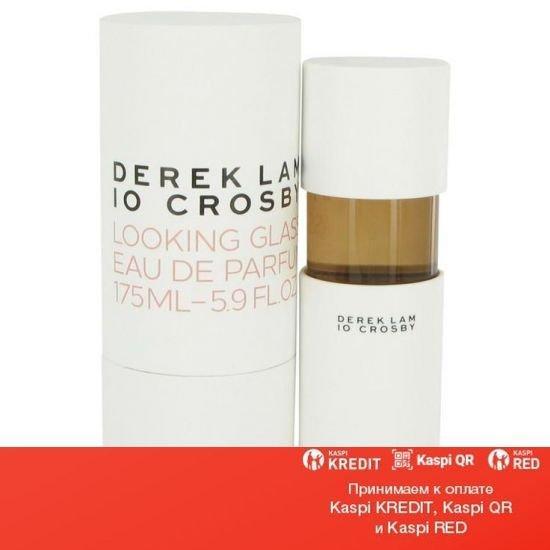Derek Lam 10 Crosby Looking Glass парфюмированная вода объем 175 мл(ОРИГИНАЛ)