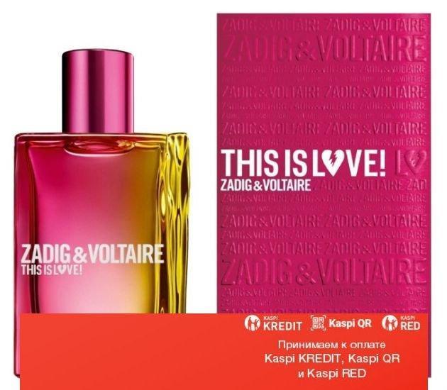 Zadig & Voltaire This Is Love! for Her парфюмированная вода объем 30 мл(ОРИГИНАЛ)