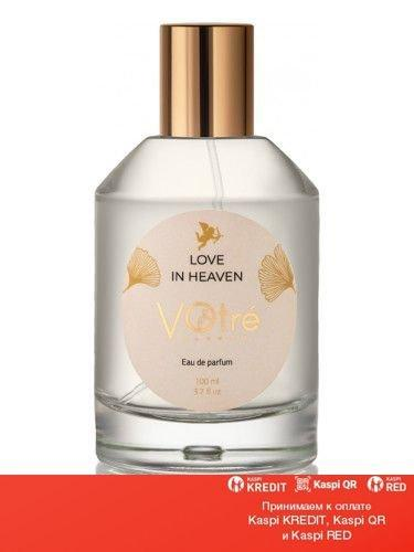 Votre Love In Heaven парфюмированная вода объем 50 мл(ОРИГИНАЛ)