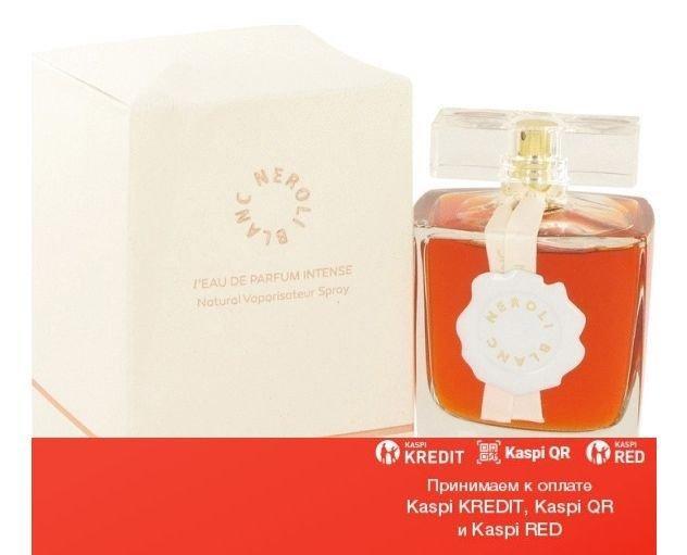 Au Pays de la Fleur d Oranger Neroli blanc Intense Eau de Parfum парфюмированная вода объем 100 мл (ОРИГИНАЛ)