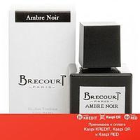 Brecourt Ambre Noir парфюмированная вода объем 100 мл тестер(ОРИГИНАЛ)