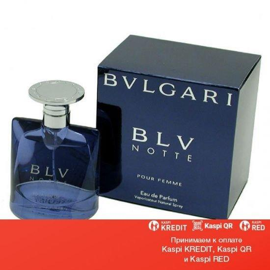 Bvlgari BLV Notte Pour Femme парфюмированная вода объем 40 мл(ОРИГИНАЛ)
