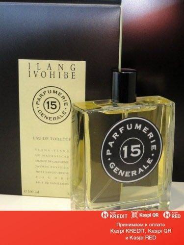 Parfumerie Generale 15 Ilang Ivohibe туалетная вода объем 100 мл(ОРИГИНАЛ)