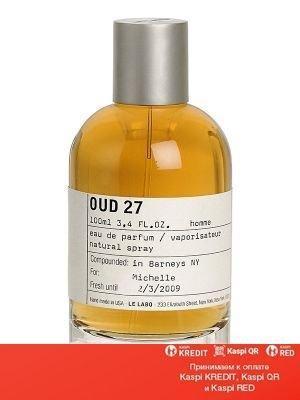 Le Labo Oud 27 парфюмированная вода объем 100 мл тестер (ОРИГИНАЛ)