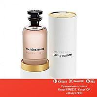 Louis Vuitton Matiere Noire парфюмированная вода объем 2 мл (ОРИГИНАЛ)