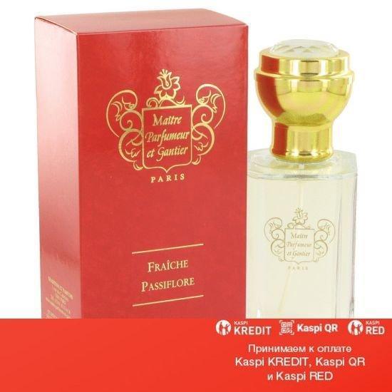 Maitre Parfumeur et Gantier Fraiche Passiflore парфюмированная вода объем 120 мл(ОРИГИНАЛ)