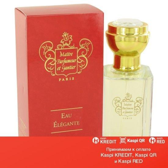 Maitre Parfumeur et Gantier Eau Elegante парфюмированная вода объем 120 мл(ОРИГИНАЛ)