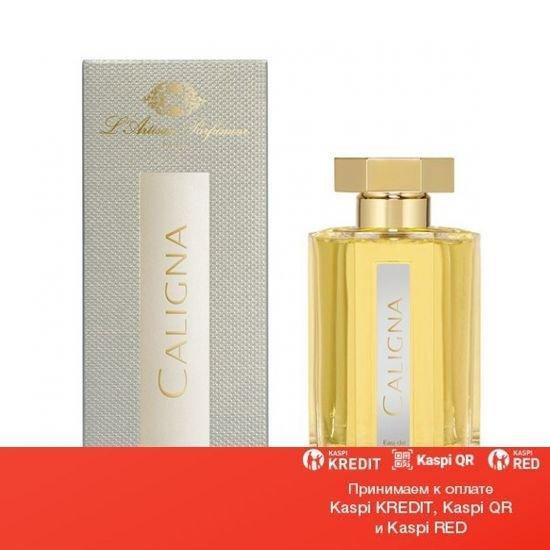 L`Artisan Parfumeur Caligna парфюмированная вода объем 100 мл (ОРИГИНАЛ)