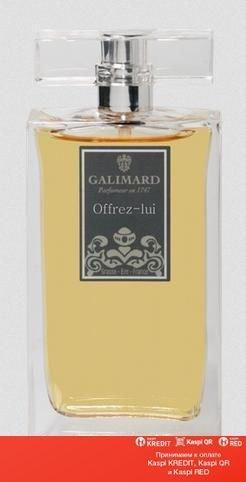 Galimard Offrez-Lui парфюмированная вода объем 100 мл (ОРИГИНАЛ)