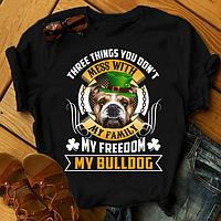 """Футболка с принтом """"Three things you don't mess with my family, my freedom, my Bulldog"""""""