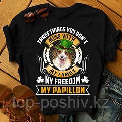 "Футболка с принтом ""Three things you don't mess with my family, my freedom, my Papilon"""