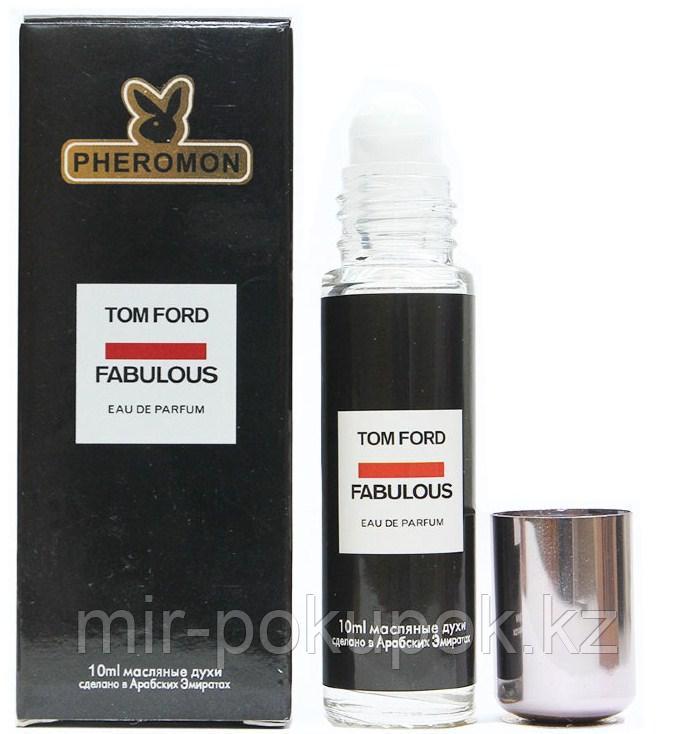 Масляные духи с феромонами для мужчин и женщин,  Fabulous Tom Ford 10 мл.