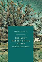 Massimov K.: The next master of the world