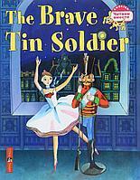 Андерсен Х. К.: Читаем вместе. Стойкий оловянный солдатик. The Brave Tin Soldier