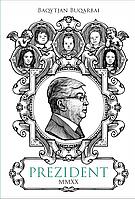 Бухарбай Б.: Президент