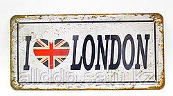 "Декоративная жестяная табличка, ""I love London"", 15*30 см"